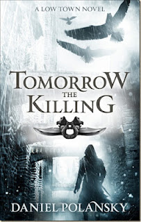 Tomorrow the Killing b Daniel Polansky