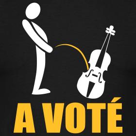 a voté, pisser dans un violon