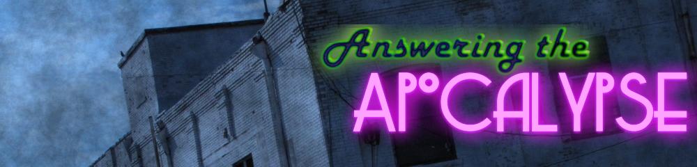 Answering the Apocalypse