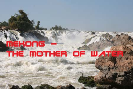 MEKONG - MOTHER OF WATER