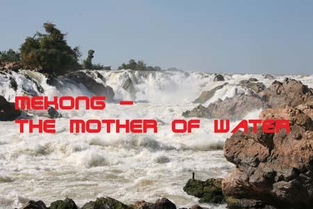 MEKONG - MOTHER OF WATER