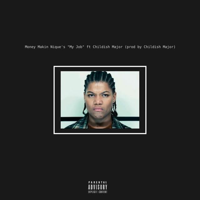 Money Makin' Nique ft. Childish Major – My Job
