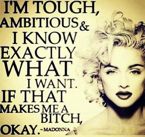 madonna I'm ambitious...