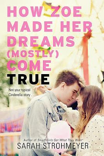 Review of How Zoe Made Her Dreams (Mostly) Come True by Sarah Strohmeyer published by Harper Teen