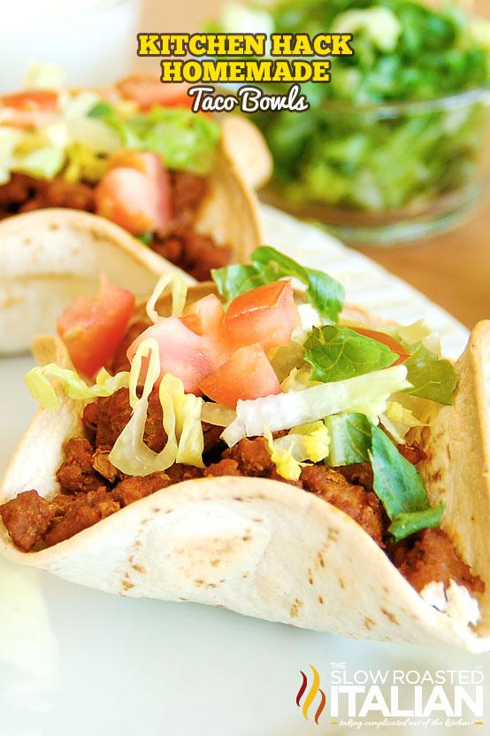 http://www.theslowroasteditalian.com/2015/09/kitchen-hack-homemade-taco-bowls.html