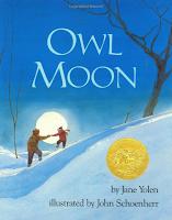 http://www.amazon.com/Owl-Moon-Jane-Yolen/dp/0399214577/ref=sr_1_1?s=books&ie=UTF8&qid=1390338335&sr=1-1&keywords=owl+moon