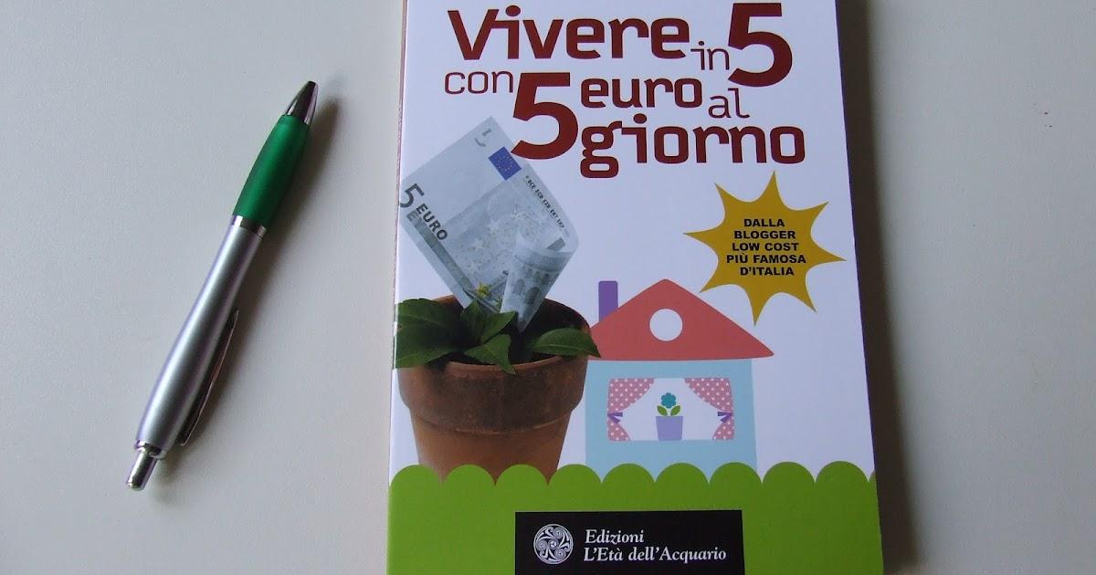 Lineecurve letture come vivere in 5 con 5 euro al giorno for Cucinare con 5 euro al giorno