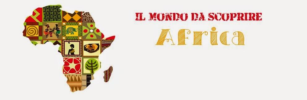Il Mondo da scoprire - Africa!