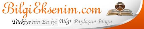 BİLGİEKSENİM.COM - Türkiye'nin En İyi Bilgi Paylaşım Blogu