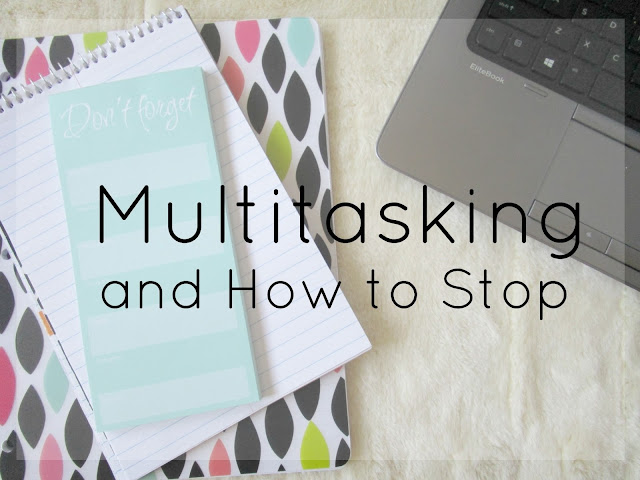 Multitasking and How to Stop