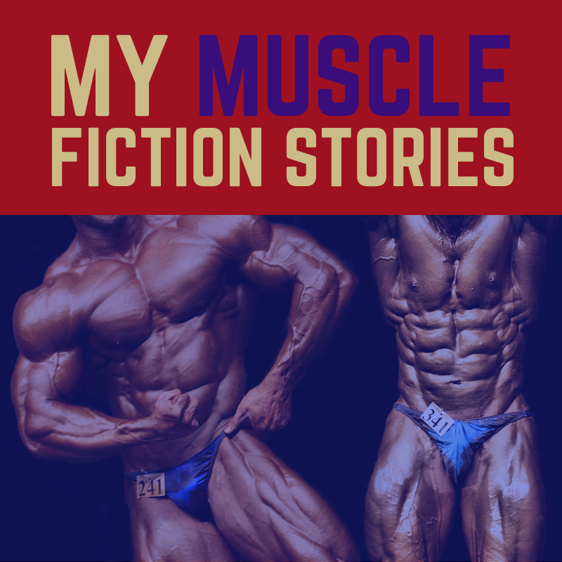 MY MUSCLE FICTION STORIES