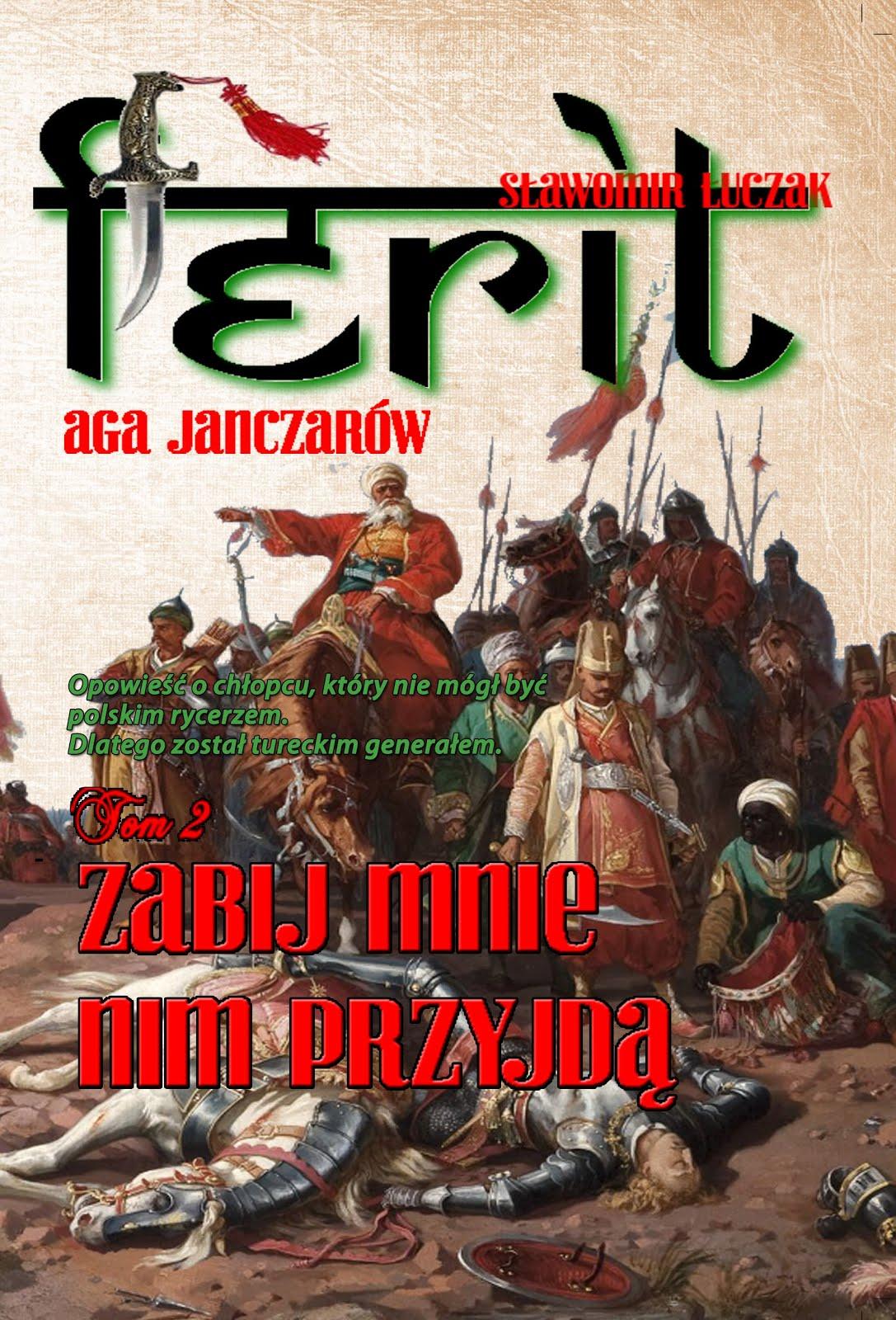"""Kup powieść """"Ferit. Aga janczarów. Tom II"""""""