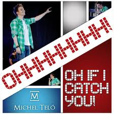 Michel Telo - If I Catch You