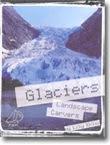 Glaciers: Landscape Carvers