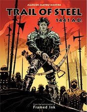 """TRAIL OF STEEL:1441 A.D."" (Graphic Novel)"