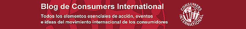 Blog de Consumers International en Español