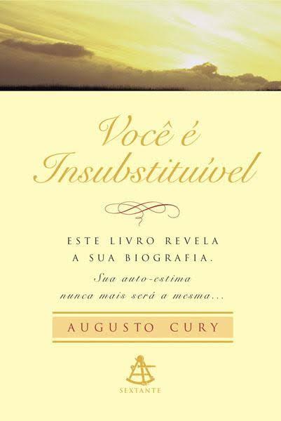 Você E Insubstituivel Augusto Cury Frases De Augusto Cury
