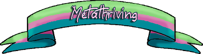 Metathriving