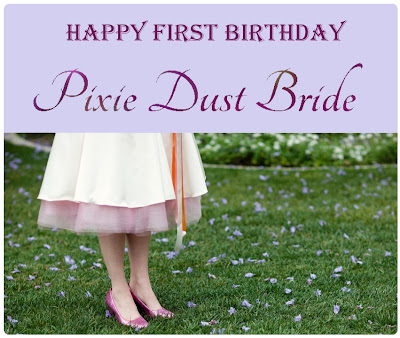 Pixie Dust Bride: Happy First Birthday