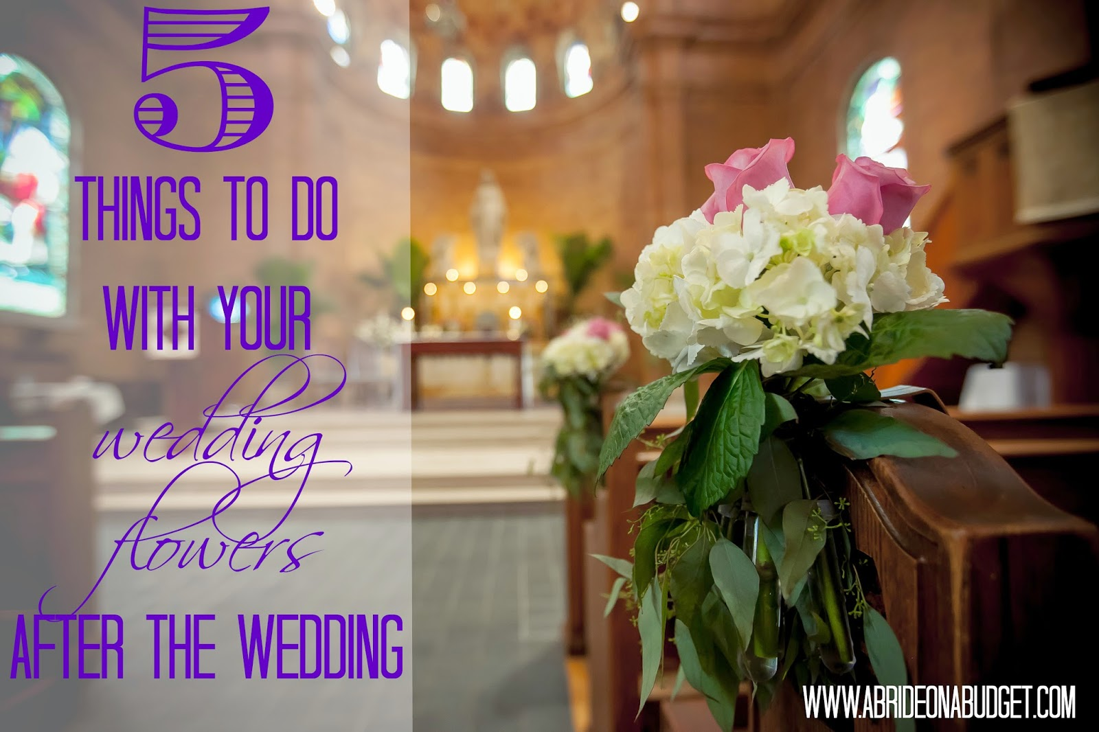 Five Things To Do With Your Wedding Flowers After Your Wedding | A ...