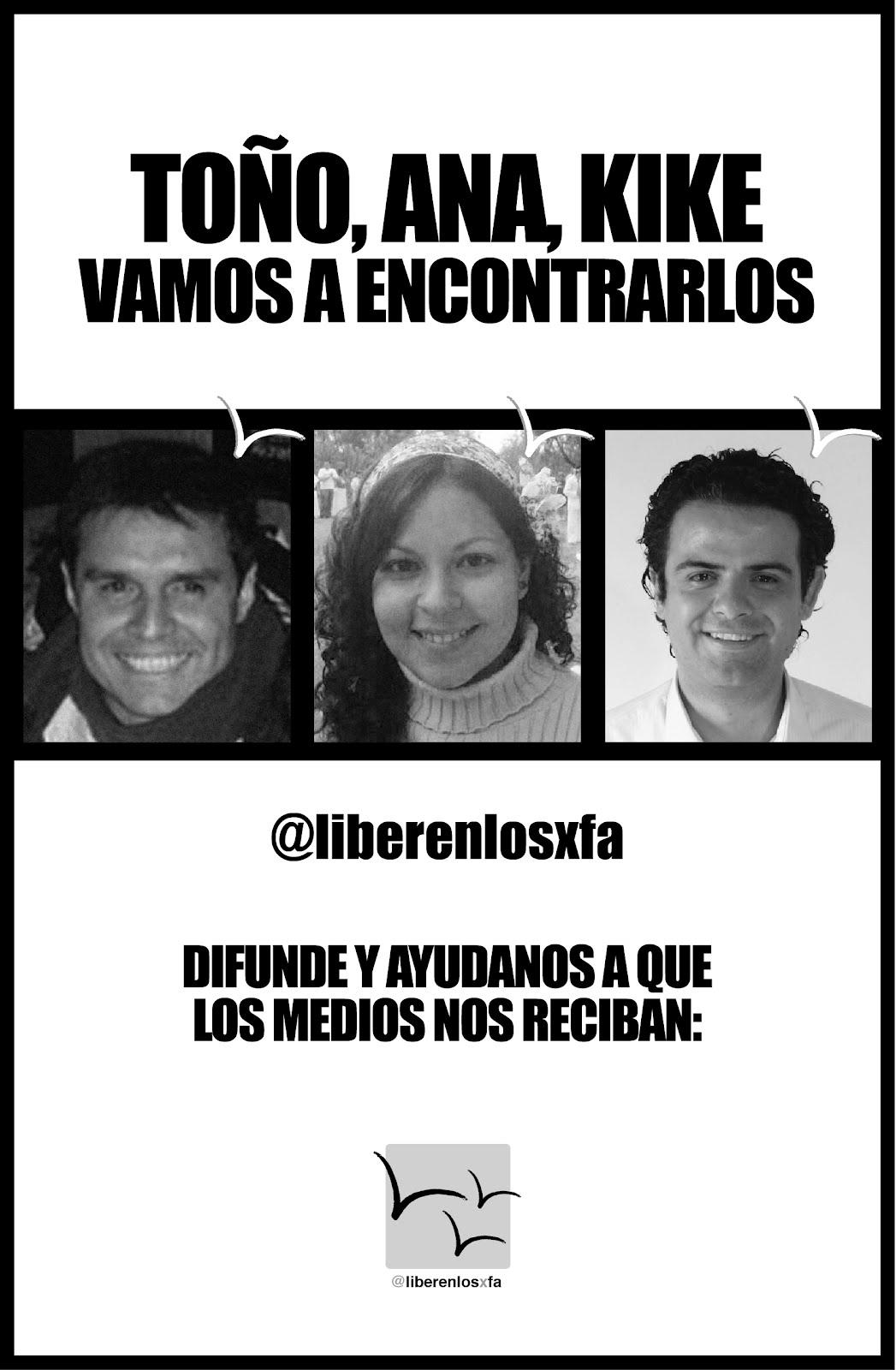 @LIBERENLOSXFA Kike,Ana,Toño, vamos a encontrarlos