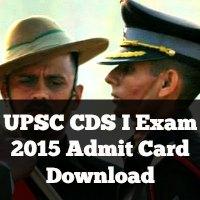 UPSC CDS I Exam 2015 Admit Card Download