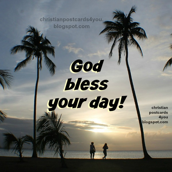 free christian quotes God bless your day, have a nice day, free christian images