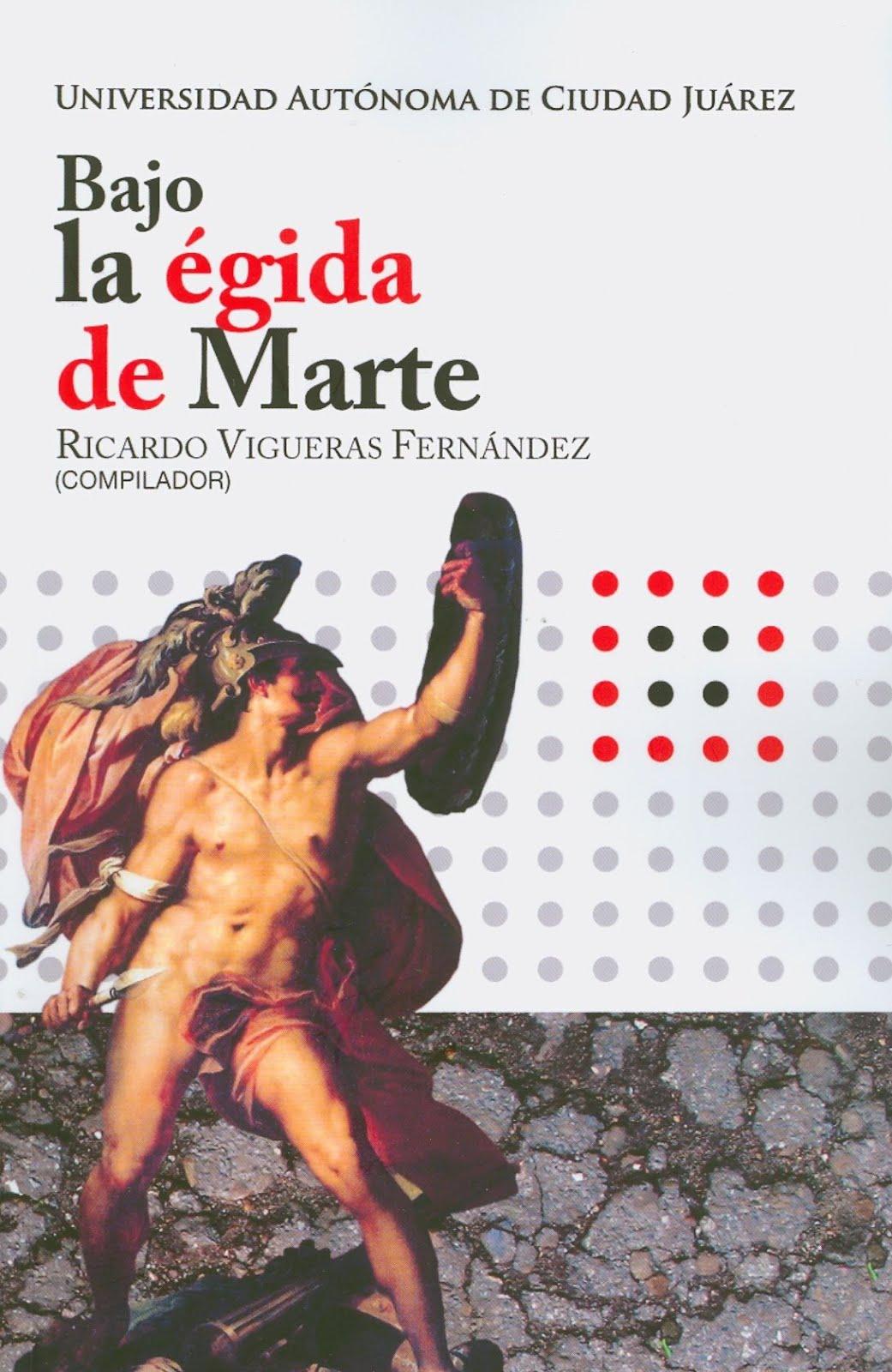 BAJO LA ÉGIDA DE MARTE