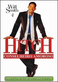 Hitch - Conselheiro Amoroso Dublado Torrent (2005)