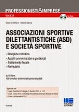 Associazioni sportive dilettantistiche (ASD) e società sportive. Con CD-ROM