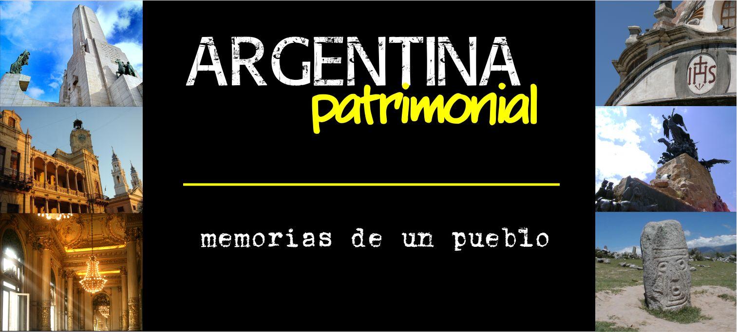 Argentina Patrimonial - memorias de un pueblo