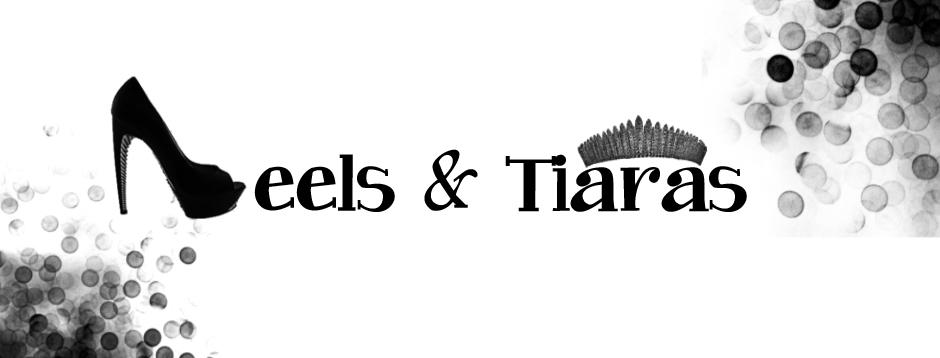 Heels & Tiaras
