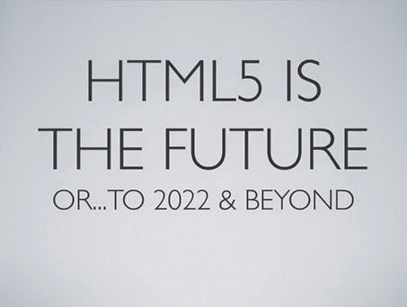 HTML5 is the future