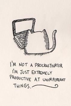 No soy un procrastinador. Solamente soy extremadamente productiva en cosas nada importantes