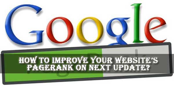 How To Improve Your Website's PageRank On Next Update?