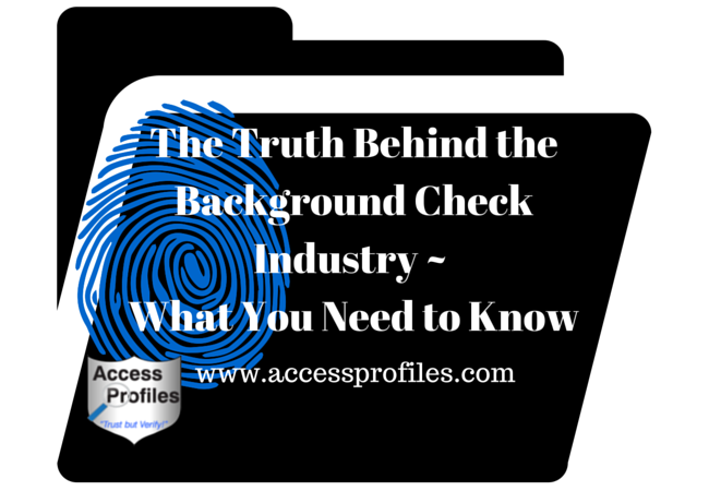 Access Profiles, Inc.: The Truth Behind the Background ...