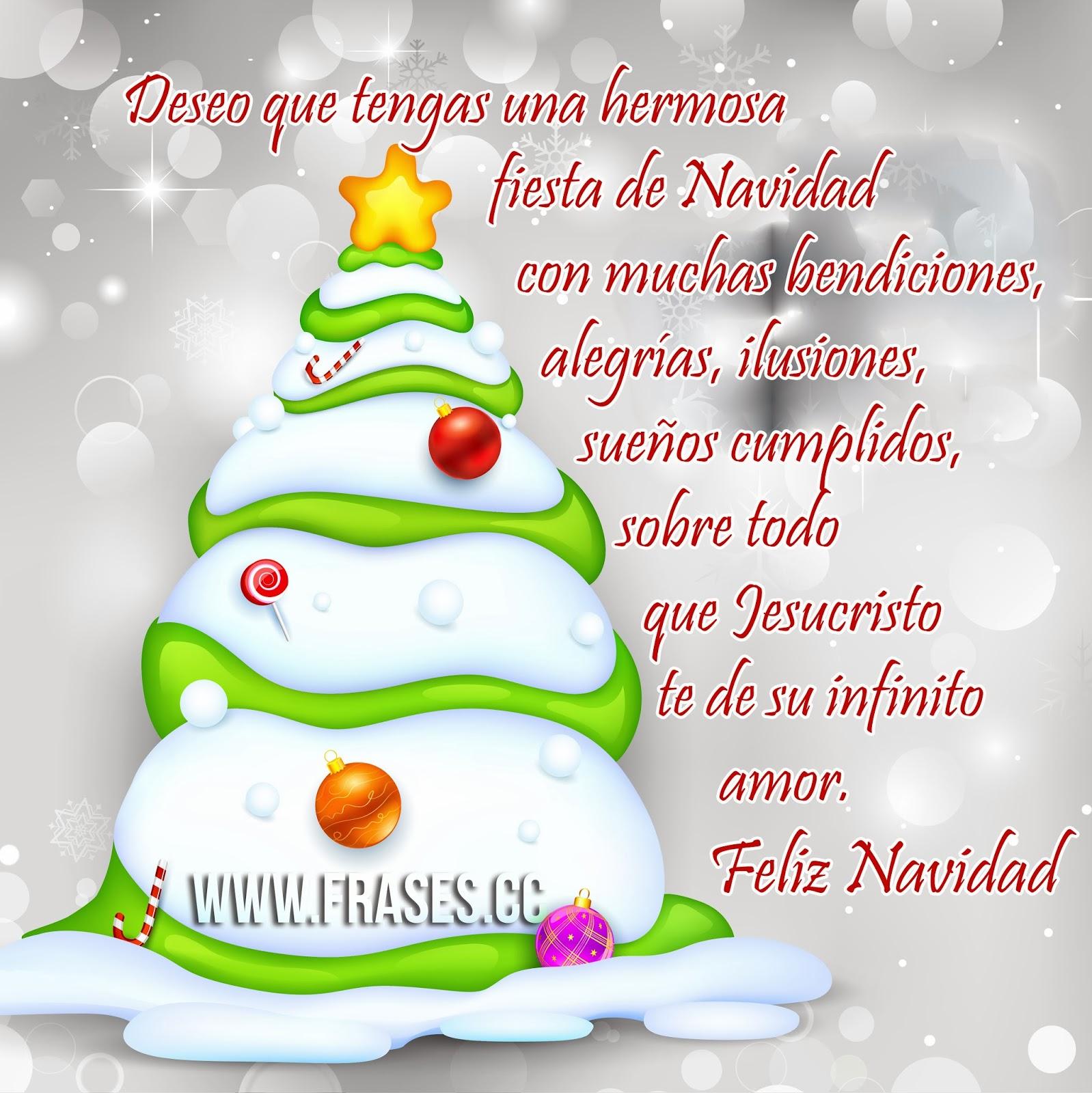 hermosa fiesta de Navidad con muchas bendiciones alegras ilusiones sue±os cumplidos sobre todo que Jesucristo te de su infinito amor Feliz Navidad