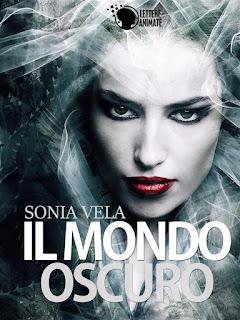"""""""Il mondo oscuro"""" di Sonia Vela"""