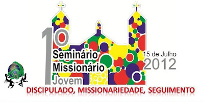 1º Seminário Missionário Jovem: Discipulado, Missionariedade, Seguimento