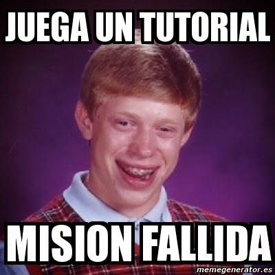 Juega un tutorial - mision fallida- Memes para Facebook