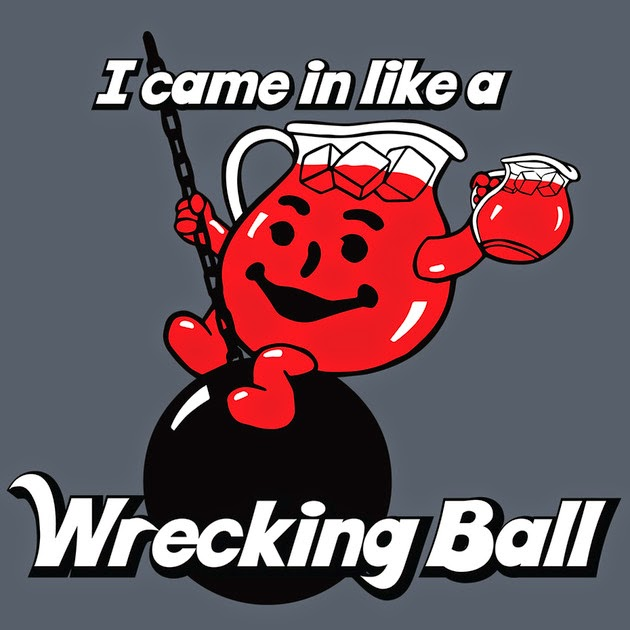 http://3.bp.blogspot.com/-WuDN4BdxFC4/U5fK5ZxQ4aI/AAAAAAAAHRI/U4-a7shFXAg/s1600/Koolaid+Wrecking+Ball.jpg