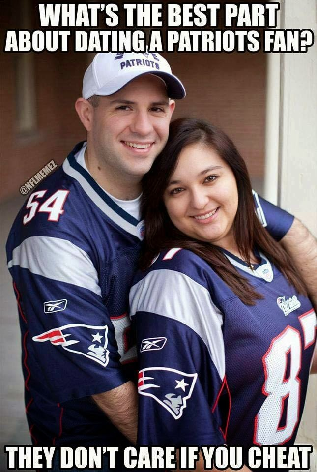 What's the best part about dating a Patriots Fan? they don't care if you cheat