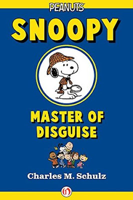 Snoopy, Master of Disguise by Charles M. Schulz
