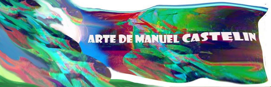 ARTE DE MANUEL CASTELIN