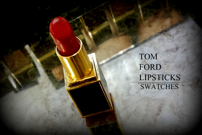 Tom Ford Lipsticks - Swatches