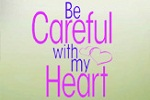 Be Careful with My Heart (ABS-CBN) May 09, 2013