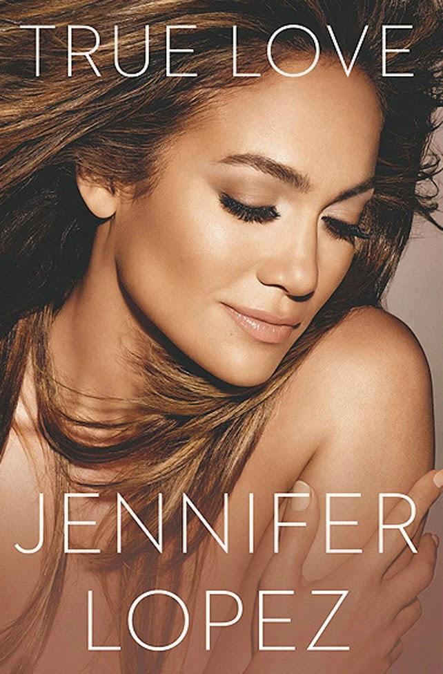 Jennifer López revela que fue maltratada en su nuevo libro Amor verdadero