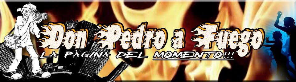 Don Pedro a Fuego