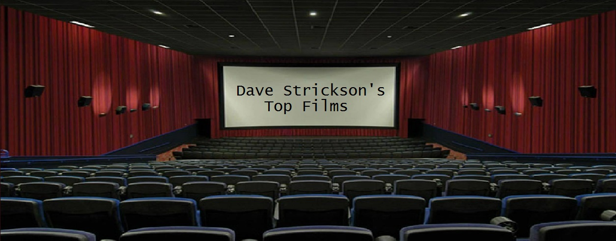 Dave Strickson's Top Films