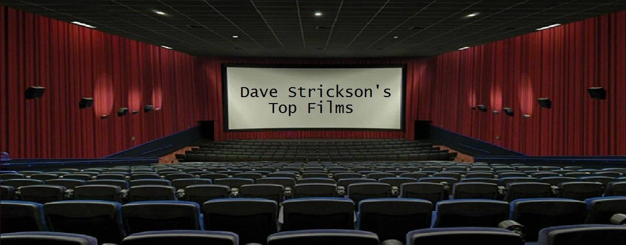 Dave Strickson's Top Films